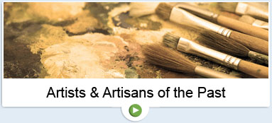 Artists and Artisans of the Past